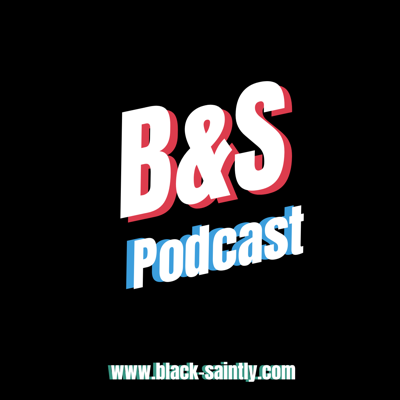 Black and Saintly Podcast
