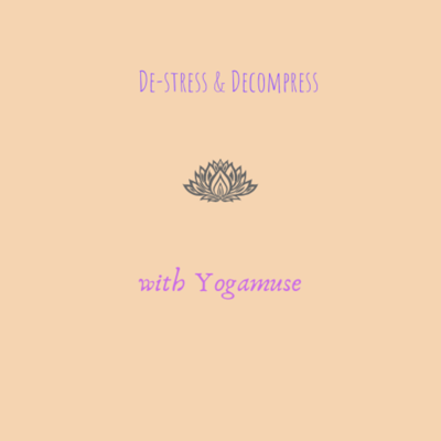 De-stress & Decompress with Yogamuse