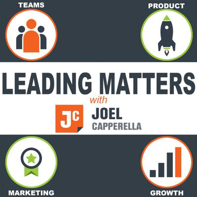 Leading Matters with Joel Capperella