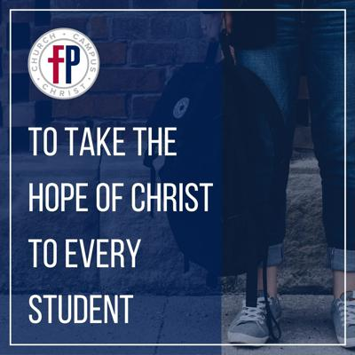 The Hope of Christ to Every Student