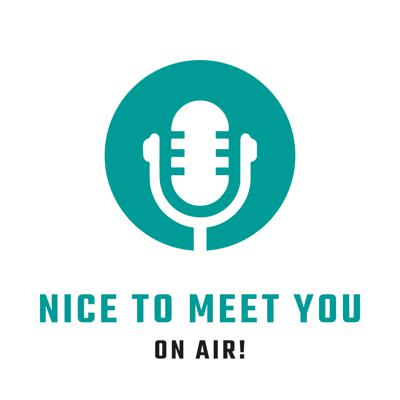 Nice to meet you | The podcast