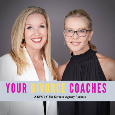 Your Divorce Coaches a DIV/VY Divorce Agency Podcast