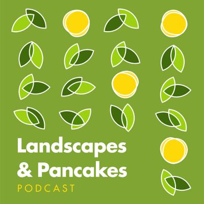 Landscapes And Pancakes Podcast