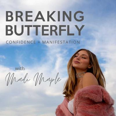 Breaking Butterfly | Confidence + Manifestation