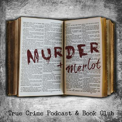 Murder & Merlot is a true crime podcast & book club! Join us to talk about murder and read along if you'd like. Just don't forget to bring wine!