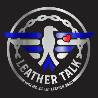 Leather Talk - with Mr. Bullet Leather 2020