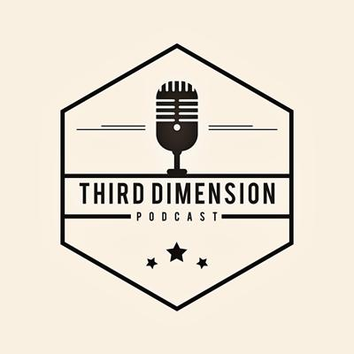 Third Dimension Podcast