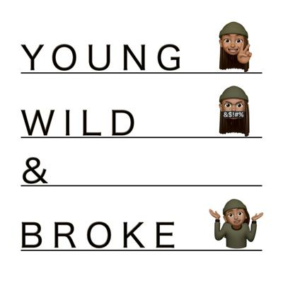 Young, Wild & Broke By KING