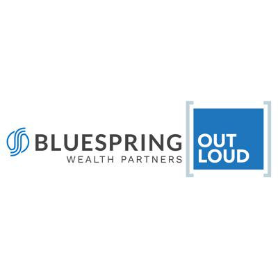 Bluespring Wealth Partners Out Loud Podcast