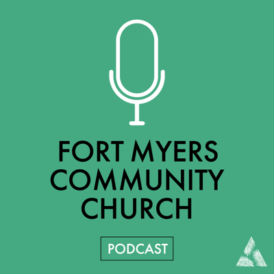 Fort Myers Community Church Podcast