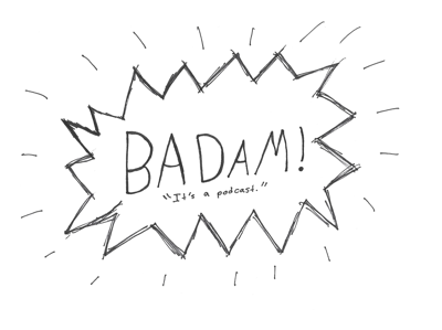 BADAM! Podcast