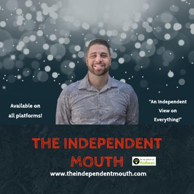 The Independent Mouth