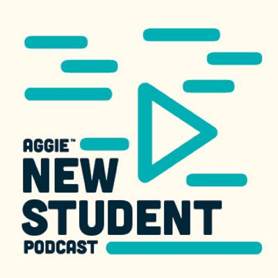 Aggie New Student Podcast