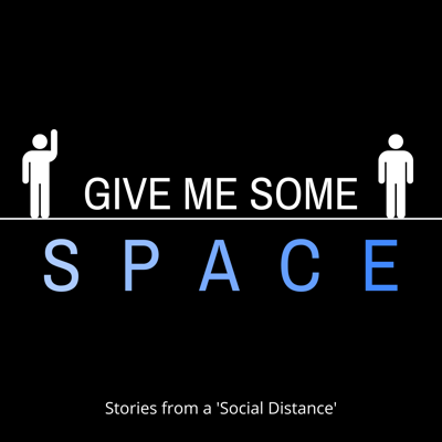 Give Me Some Space is a weekly podcast born out of the COVID-19 pandemic. In each episode we bring you stories from around the world related to how people are adjusting to our new world. From people trapped in airports, to comedians finding the humor in all of this, we're bringing you stories from a 'social distance'.