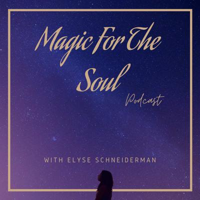 Magic For The Soul Podcast