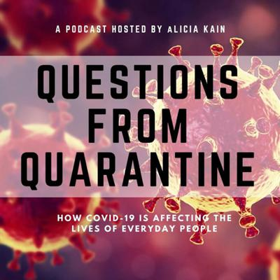 Questions From Quarantine