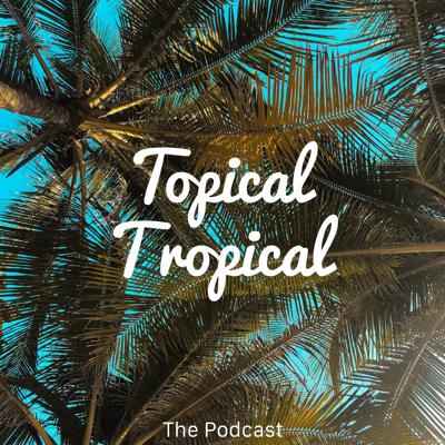 Topical Tropical