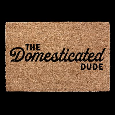 The Domesticated Dude Podcast