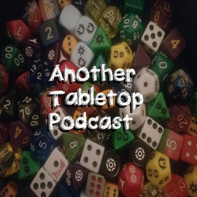 Another Tabletop Podcast