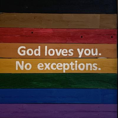 God loves you. No Exceptions.