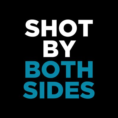 SHOT BY BOTH SIDES