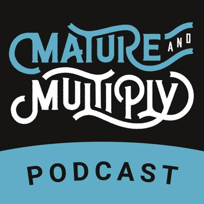 The Mature & Multiply podcast exists to equip God's people to mature in Christ and to make disciples.  (Ephesians 4:11-16)