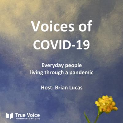 Voices of COVID-19 features conversations with people who are outside the limelight who are dealing with the coronavirus pandemic in their everyday lives. This is a globally shared experience and, while we have to remain separate we will need to get through it together.  This podcast is an attempt to help people understand they are not alone and to learn from other perspectives on social distancing and COVID-19.