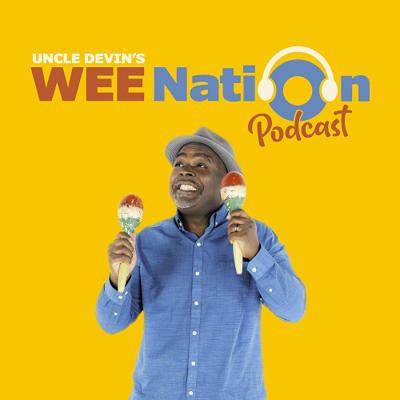 Uncle Devin's WEE Nation Podcast