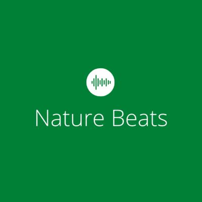 Nature Beats - Bring the outdoors indoors.