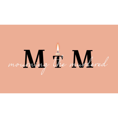 Mourning the Murdered Podcast