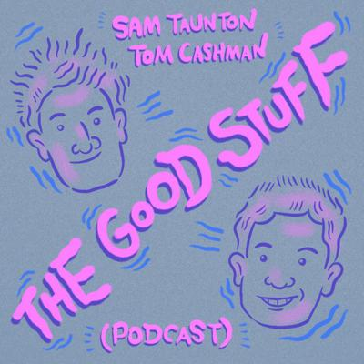 Comedians Sam Taunton and Tom Cashman chat to their friends (and some acquaintances).