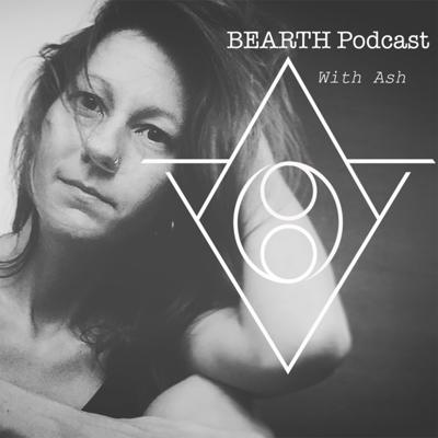 As the Earth, so the Body, so the Soul, sow the Spirit, BEARTH podcast reconciles our relationship with truth, healing, mercy and justice through our stories, the sacred world and energies around us.