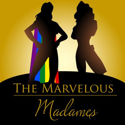 The Marvelous Madames Podcast