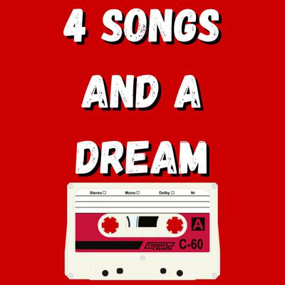 4 Songs and a Dream