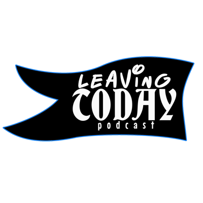 leavingtoday podcast