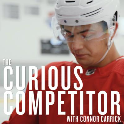 The Curious Competitor with Connor Carrick