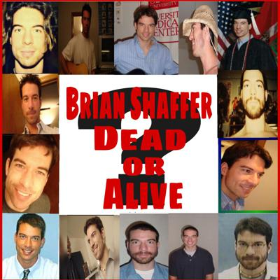 Brian Shaffer Dead or Alive