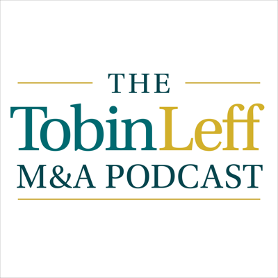 The TobinLeff M&A Podcast