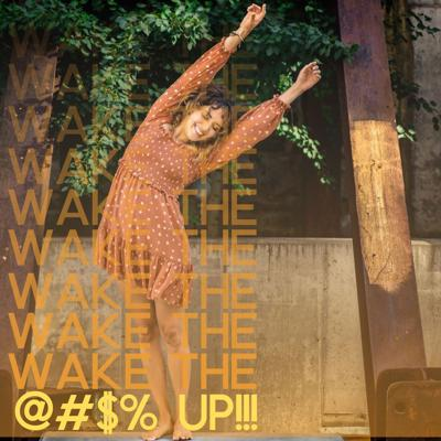 Wake the @#$% Up! The Podcast