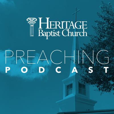 Heritage Baptist Church Preaching Podcast