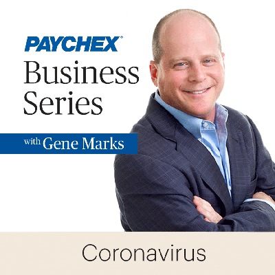 The Paychex Business Series Podcast with Gene Marks - Coronavirus