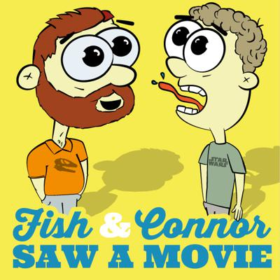 Fish and Connor Saw a Movie