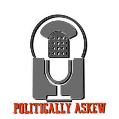 Politically Askew Podcast