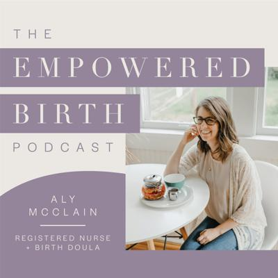 The Empowered Birth Podcast