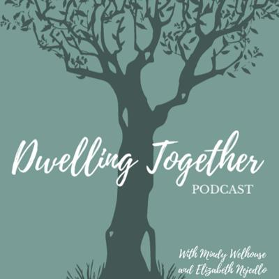 Dwelling Together Podcast