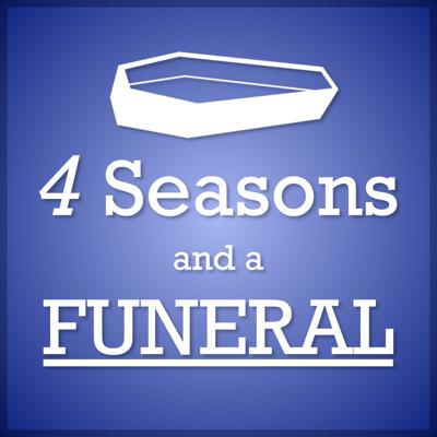 Four Seasons and a Funeral