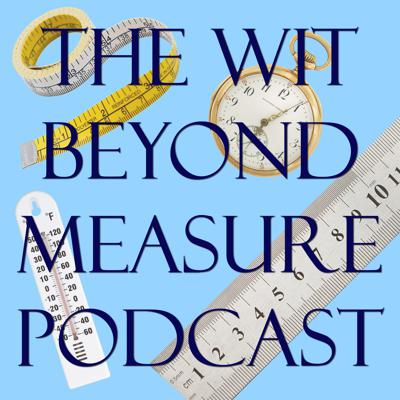 The Wit Beyond Measure Podcast