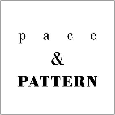 The Pace & Pattern Podcast