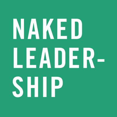 The Naked Leadership Podcast