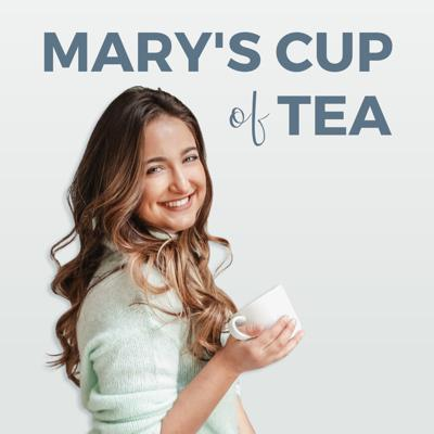 This is Mary's Cup of Tea. I'm your host, Mary Jelkovsky, a bikini fitness model turned self love advocate. And this, is the podcast that'll inspire you to love yourself.